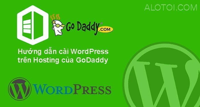 Cài wordpress lên hosting Godaddy
