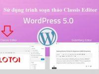 3 cách dùng trình soạn thảo cũ trong wordpress 5.0 – Classic Editor