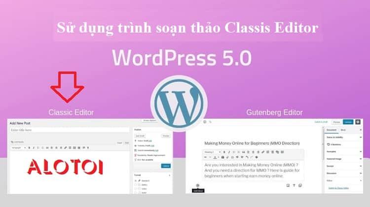 Dùng trình soạn thảo cũ trong wordpress