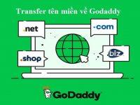Hướng dẫn Transfer tên miền về GoDaddy mới nhất