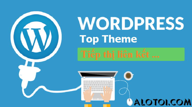 [Share] Theme WordPress làm Tiếp thị liên kết – Affiliate Marketing